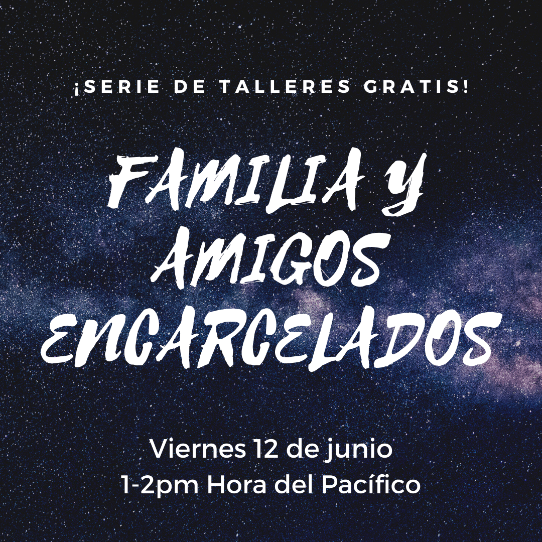 Free Spanish Workshop: Familia y Amigos Encarcelada (Incarcerated Family & Friends)
